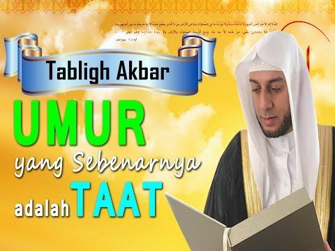 Tabligh Akbar : Umur yang Sebenarnya adalah Taat - Syekh Ali Jaber