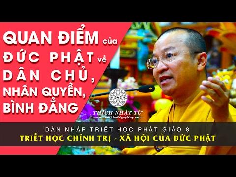 Dẫn nhập triết học Phật giáo 8: Triết học chính trị xã hội của đức Phật - Quan điểm của đức Phật về dân chủ, nhân quyền và bình đẳng (30/01/2013)