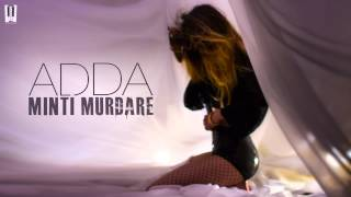 ADDA - Minti Murdare | Official Chillout Version