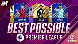 BEST POSSIBLE PREMIER LEAGUE TEAM! w/ TOTS AGUERO AND POTY SALAH! | FIFA 18 ULTIMATE TEAM