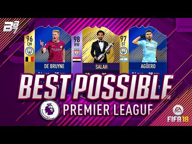 BEST POSSIBLE PREMIER LEAGUE TEAM! w/ TOTS AGUERO AND POTY SALAH! | FIFA 18 ULTIMATE TEAM
