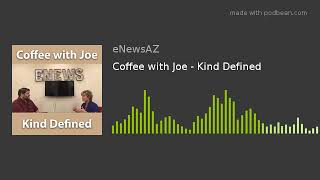 Coffee with Joe - Kind Defined