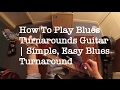 Blues Turnarounds Key Of A - Blues Guitar Lesson