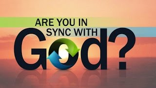 Beyond Today -- Are You in Sync with God?