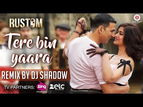 Tere Bin Yaara - Remix By DJ Shadow | Rustom |...