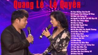 Thần Tượng Bolero 2017 - Tuyệt Phẩm Song Ca Quang Lê Lệ Quyên- LK Nhạc Vàng Trữ Tình Bolero Nhạc Sến