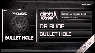 Dr Rude - Bullet Hole (Official HQ Preview)