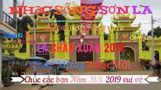 Liên Khúc DJ NONSTOP Nhạc Sống Sơn La Tổng Hợp năm 2018 chào xuân 2019 phần 2
