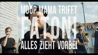 MOOP MAMA trifft... FATONI - Alles zieht vorbei (E05) [LIVE & ungeschnitten]