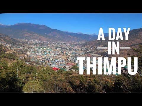 A Day In Thimpu   The Capital Of Bhutan