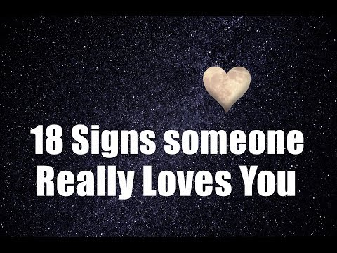 18 Signs someone Really Loves You