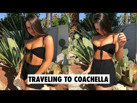 TRAVELING TO COACHELLA 2018