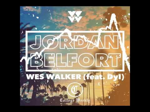 Jordan Belfort (feat. Dyl) - Wes Walker [prod. by WW] ∆ FULL OFFICIAL AUDIO ∆