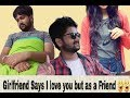 I love you but as a friend