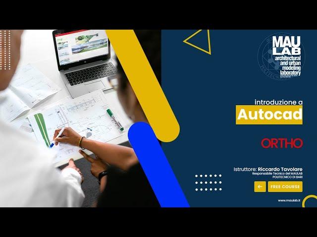 MAULab Virtual Class - Autocad - Lezione 6 (Modalità ortho)