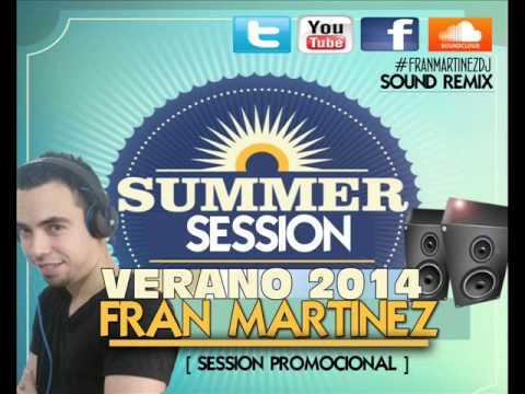 13   Sesion Fran Martinez Dj SOUND REMIX VERANO 2014