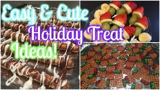 Easy & Cute Holiday Treat/Snack Ideas! Thumbnail