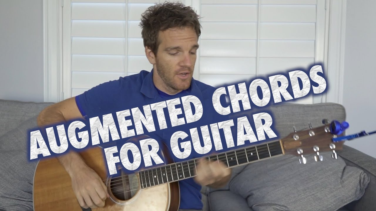 How To Use Augmented Chords On Guitar Youtube