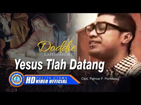 Doddie Latuharhary - YESUS TLAH DATANG