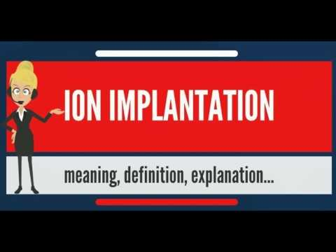 What is ION IMPLANTATION? What does ION IMPLANTATION mean? ION IMPLANTATION meaning