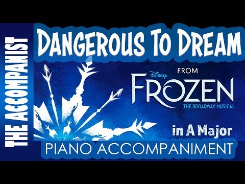 Dangerous To Dream - from Disney's Broadway musical 'Frozen' - Piano Accompaniment - Karaoke