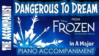 Dangerous To Dream - from Disney's Broadway musical 'Frozen' - Piano Accompaniment - Karaoke