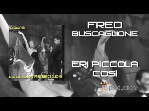 Fred Buscaglione - Eri Piccola Così