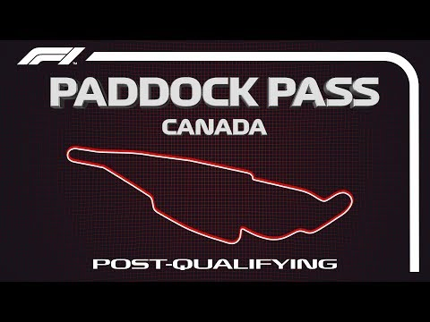 F1 Paddock Pass: Post-Qualifying At The 2019 Canadian Grand Prix