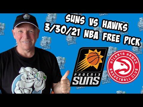 Phoenix Suns vs Atlanta Hawks 3/30/21 Free NBA Pick and Prediction NBA Betting Tips