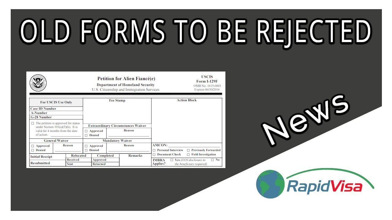 Old Versions of Form I-129F & Form I-130 Will Be Rejected Soon