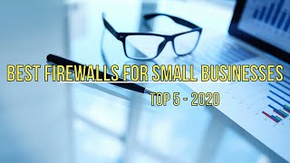Best Firewalls for Small Business in 2020