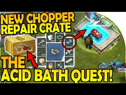 The ACID BATH QUEST + NEW CHOPPER REPAIR CRATE / KIT - Last Day On Earth Survival 1.6.10 Update