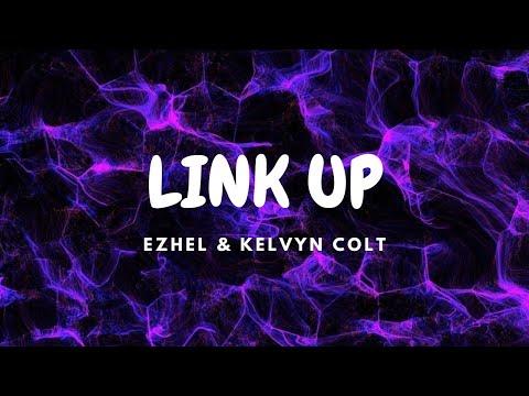 Ezhel, Kelvyn Colt - Link Up (Şarkı sözleri / Lyrics)
