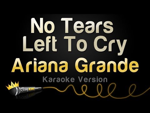 Ariana Grande  No Tears Left To Cry Karaoke Version