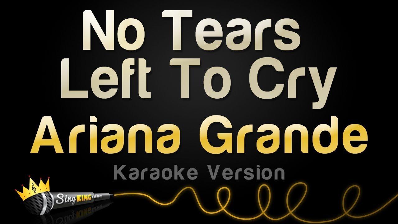 Ariana Grande No Tears Left To Cry Karaoke Version Youtube