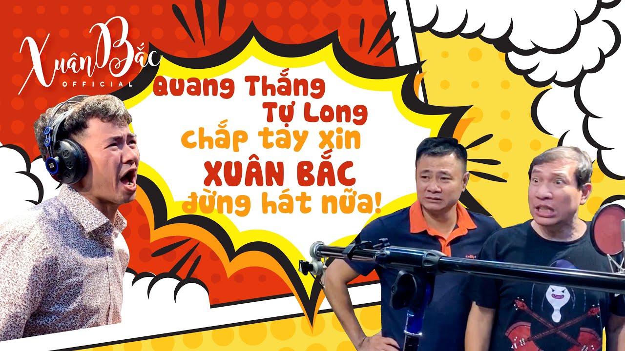 Quang Thắng - Tự Long chắp tay xin Xuân Bắc đừng hát nữa!!!