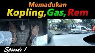 Tutorial Memadukan Kopling, Gas, dan Rem. Eps 1.