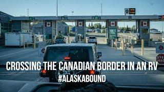 Video 01 Alaska Bound: Crossing the Canadian Border in an RV download MP3, 3GP, MP4, WEBM, AVI, FLV Juli 2018