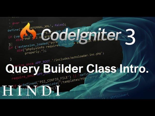 Codeigniter 3 Tutorial 8 Query Builder Class Intro (हिन्दी)