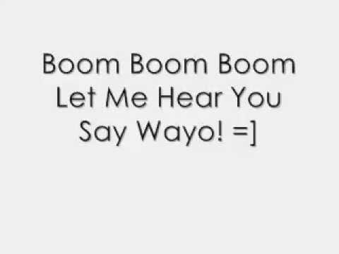 Boom Boom Boom Let Me Hear You Say Wayo