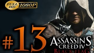 Assassin's Creed 4 Walkthrough Part 13 [1080p HD] - No Commentary - Assassin's Creed 4 Black Flag