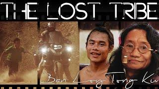 Ban Loy Tong Ku - The Lost Tribe