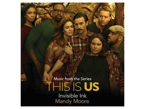 Invisible Ink - Mandy Moore (This is Us)