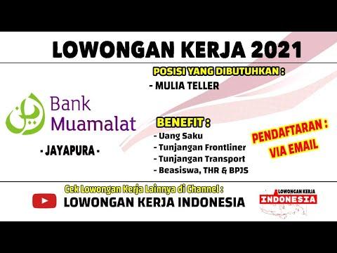 LOWONGAN KERJA MULIA TELLER BANK MUAMALAT JAYAPURA | LOWONGAN KERJA JANUARI 2021 | LOKER JAYAPURA