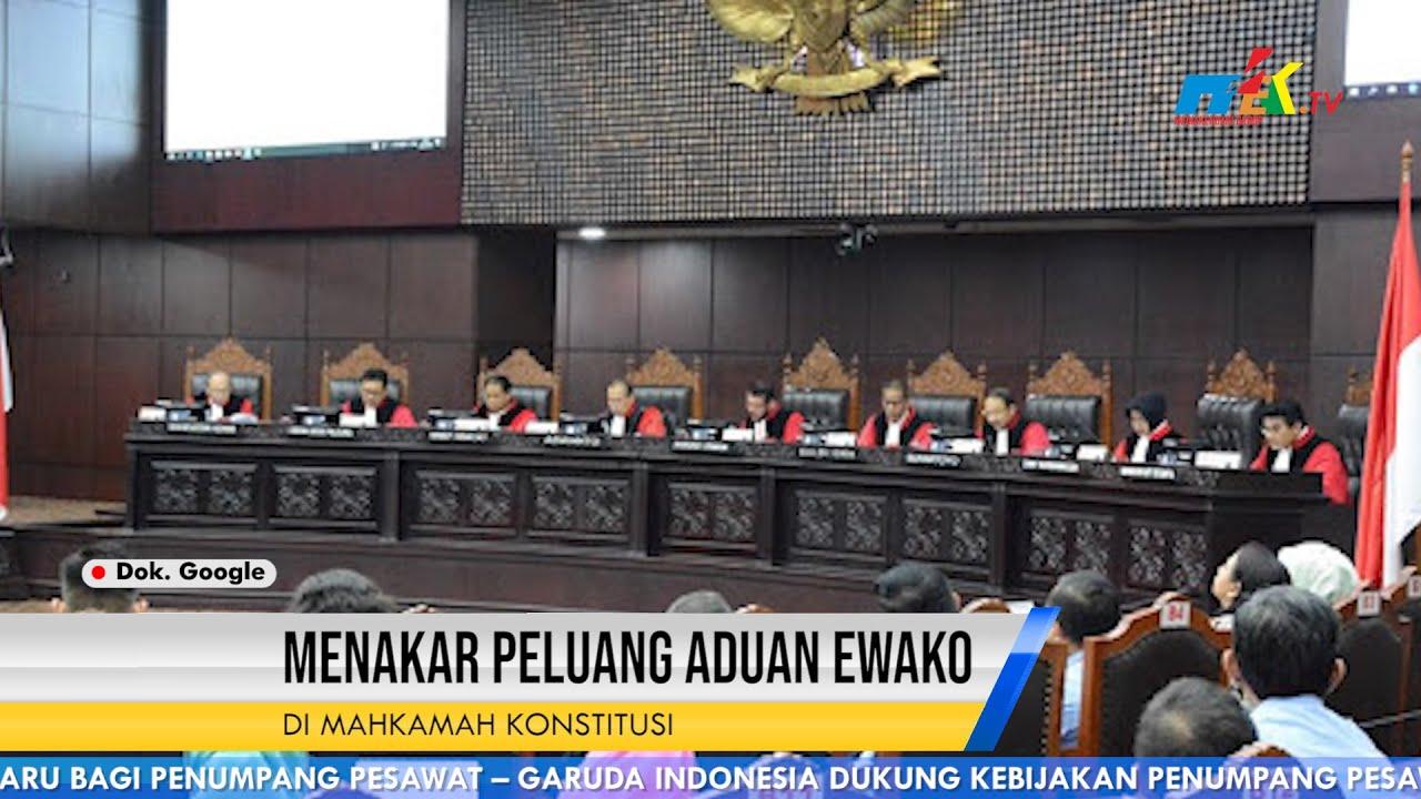 Menakar Peluang Aduan Ewako di Mahkamah KonstitusiI