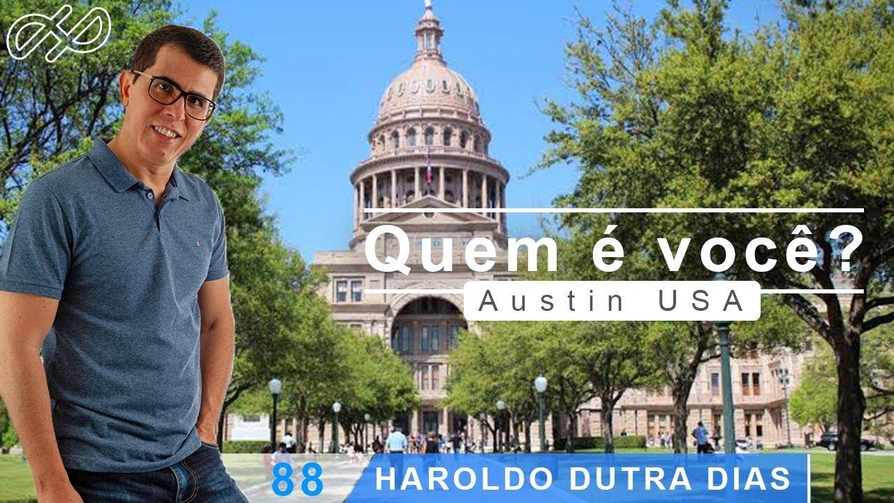 """Haroldo Dutra Dias """"Quem é você?  Austin - USA"""