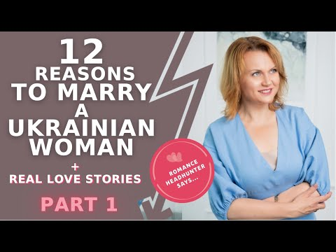 12 reasons TO MARRY a Ukrainian woman. Why UKRAINIAN BRIDES are so CRAZY SPECIAL? Part 1 from YouTube · Duration:  9 minutes 50 seconds