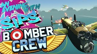 Bomber Crew - An Evening With Sips