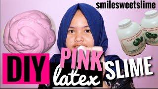 DIY PINK LATEX SLIME! smilesweetslime! ||SLIME TUTORIAL INDONESIA ! MUDAH !