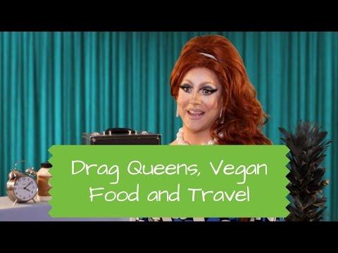 Drag Queens, Vegan Food and Travel (A Video Response to Big Fat Vegan Radio)
